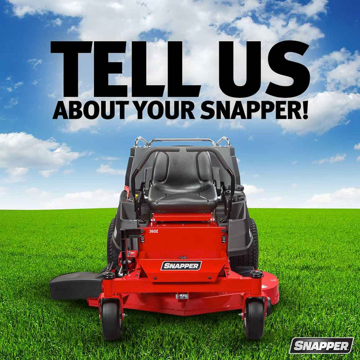 Red zero turn mower on green perfectly mowed grass with a blue sky overhead. Black text over the image reads Tell Us About Your Snapper.