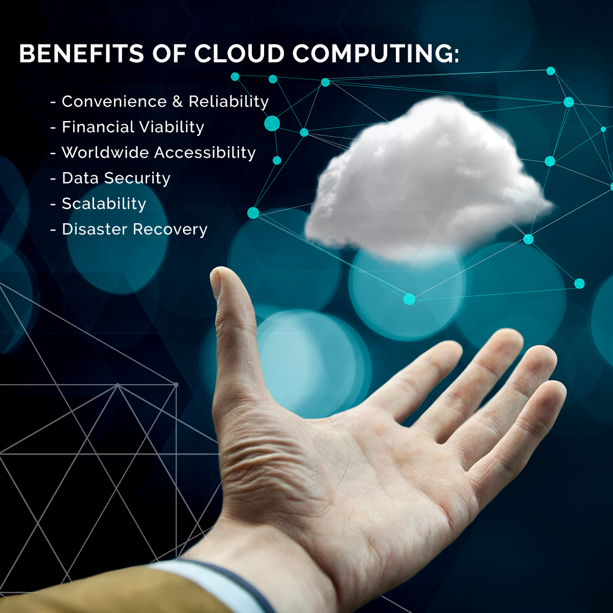 "an outstretched hand with a cloud over it. the copy reads, ""benefits of cloud computing: convenience and reliability, financial viability, worldwide accessibility, scalability, disaster recovery."" the background is black with blue circles on it"
